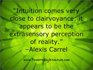 Intuition & Clairvoyance quote from Alexis Carrel