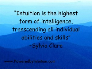 Intuition is the highest form of intelligence