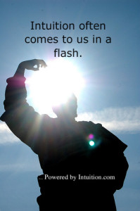 Intuition often comes to us in a flash