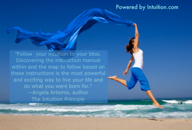 Follow your intuition to your bliss