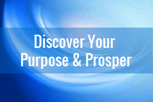 Discover Your Purpose & Prosper