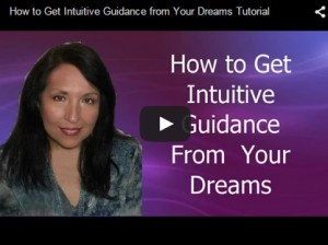 You Tube Video: How to Get Intuitive Guidance from Your Dreams Tutorial