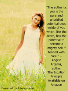 Quotes, Self Empowerment, Empowered, Authenticity, Authentic You, Intuition, Angela Artemis, Powered by Intuition, The Intuition Principle