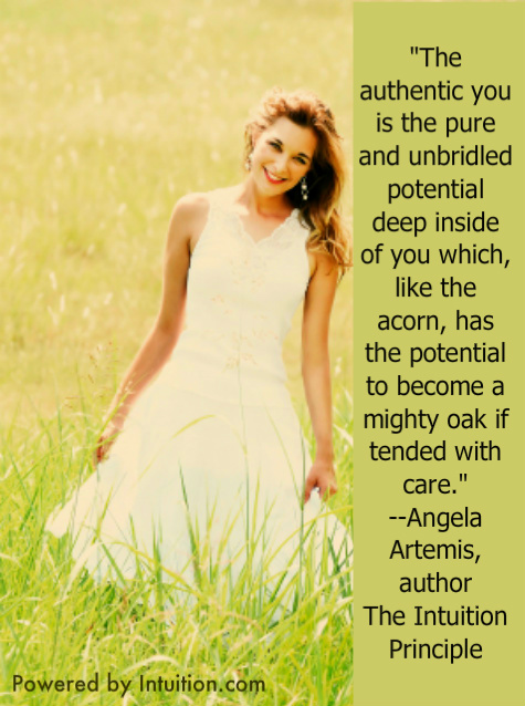 Quotes, Self Empowerment, Empowered, Authentic Self, Authenticity, Intuition, Intuition Principle, Powered by Intuition, Angela Artemis