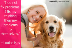 Fix Your Thinking. Louise Hay Quote