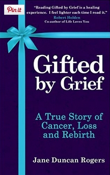 Gifted by Grief: A Catalyst to Full Potential Living