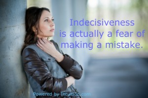Indecisiveness, Uncertainty, Self-Confidence, Develop Intuition